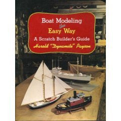 BOAT MODELING THE EASY WAY A Scratch Builder's Guide