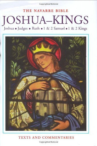 The Navarre Bible: Joshua to Kings (The Navarre Bible: Old Testament)