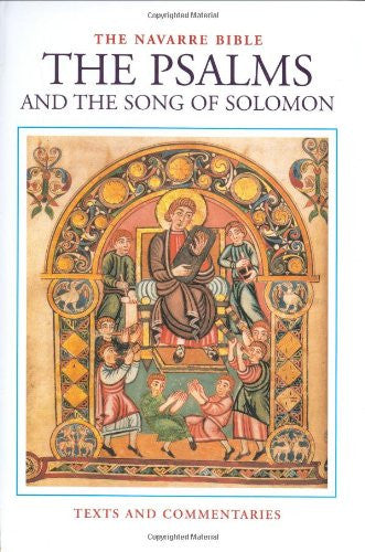 The Navarre Bible: The Psalms and The Song of Solomon (The Navarre Bible: Old Testament)
