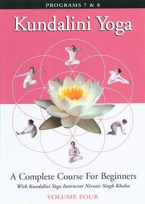 Kundalini Yoga: A Complete Course for Beginners Vol. 4