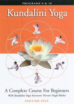 Kundalini Yoga: A Complete Course for Beginners Vol. 5