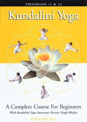 Kundalini Yoga: A Complete Course for Beginners Vol. 6