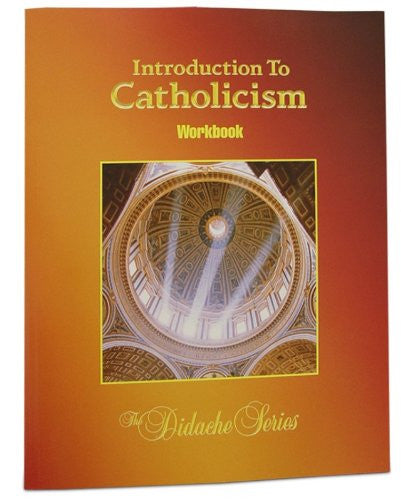 Introduction to Catholicism Student Workbook