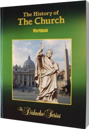 The History of the Church: Student Workbook (The Didache Series)