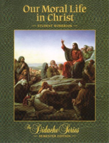 OUR MORAL LIFE IN CHRIST-WORKBOOK