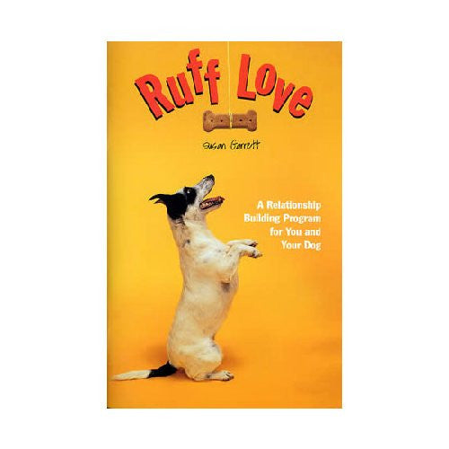 Ruff Love: A Relationship Building Program for You and Your Dog