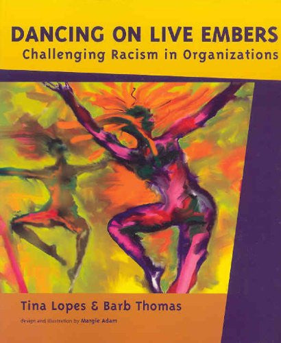 Dancing on Live Embers; Challenging Racism in Organizations
