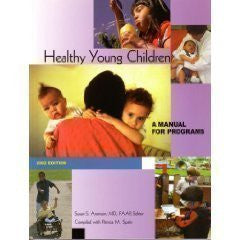 Healthy Young Children: A Manual for Programs 2002