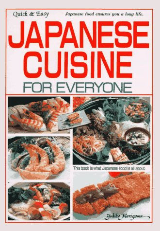 Japanese Cuisine for Everyone: Quick and Easy