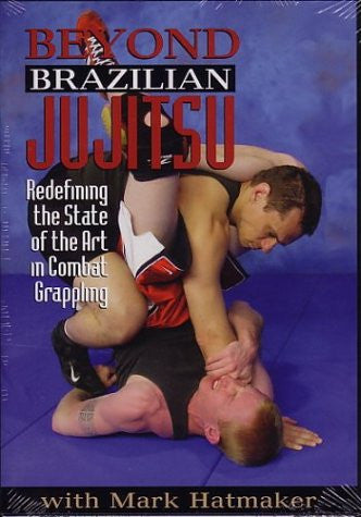 Beyond Brazilian Jujitsu - Redefining the State of the Art in Combat Grappling