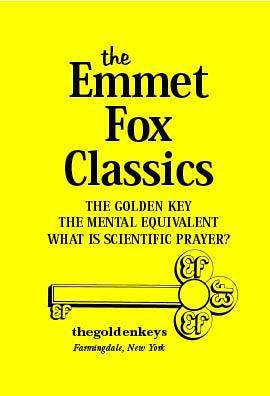 The Emmet Fox Classics (The Golden Key)