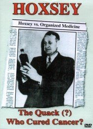 Hoxsey; The Quack Who Cured Cancer