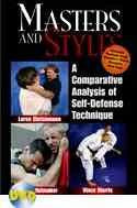 Masters and Styles: A Comparative Analysis of Self-Defense Technique (2006)