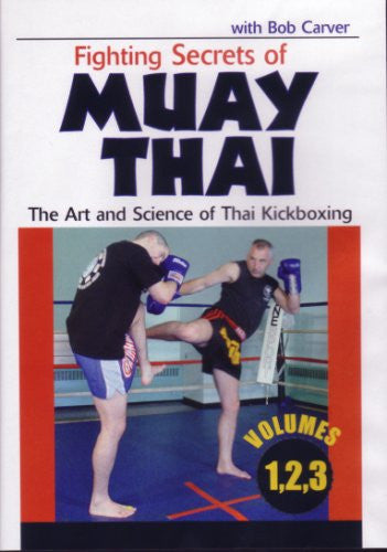 Fighting Secrets of Muay Thai - The Art and Science of Thai Kickboxing - Volumes 1, 2, and 3