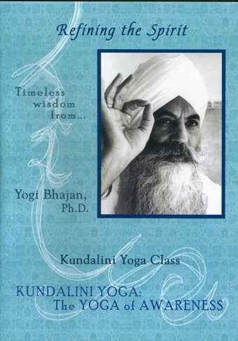Refining the Spirit / Kundalini Yoga: The Yoga of Awareness Series (1988)