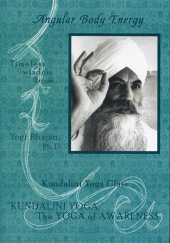 Angular Body Energy / Kundalini Yoga: The Yoga of Awareness Series (1988)