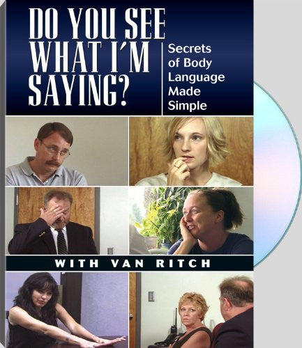 Do You See What I'm Saying?  Secrets of Body Language Made Simple