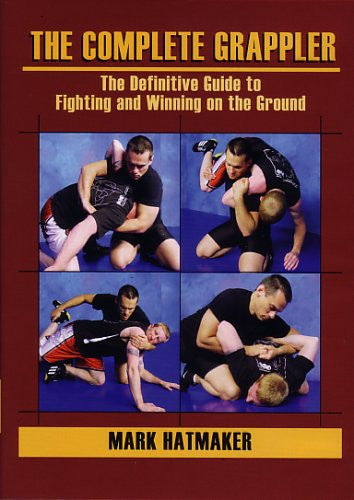 COMPLETE GRAPPLER - 6 DVD Set - The Definitive Guide to Fighting and Winning on the Ground