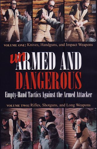 Unarmed and Dangerous - Empty Hand Tactics against the Armed Attacker DVD