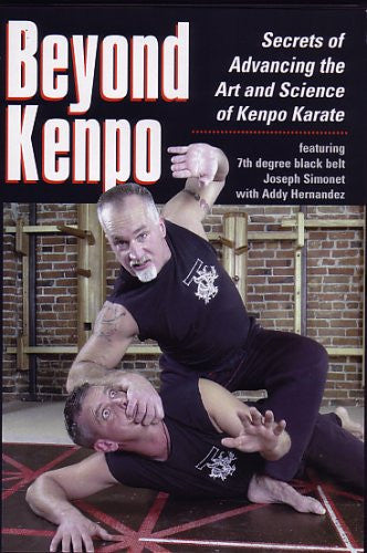 Beyond Kenpo - Secrets of Advancing the Art and Science of Kenpo Karate DVD