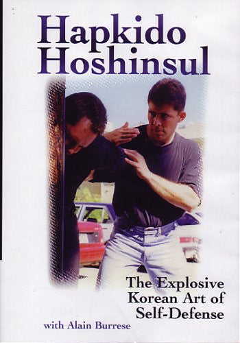 Hapkido Hoshinsul - The Explosive Korean Art of Self Defense