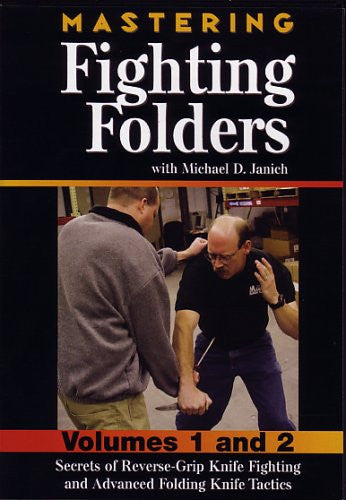 Mastering Fighting Folders - Secrets of Reverse Grip Knife Fighting and Advanced Folding Knife Tactics - Volumes 1 & 2 DVD