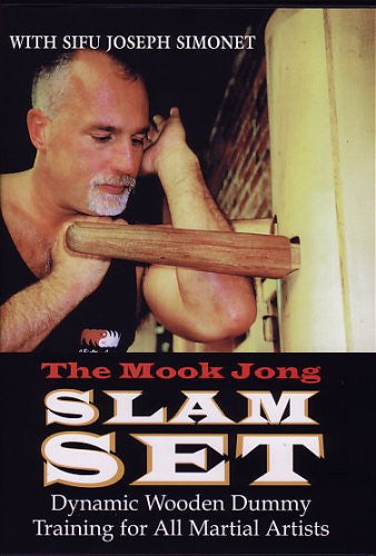 The Mook Jong Slam Set - Dynamic Wooden Dummy Training for All Martial Artists DVD
