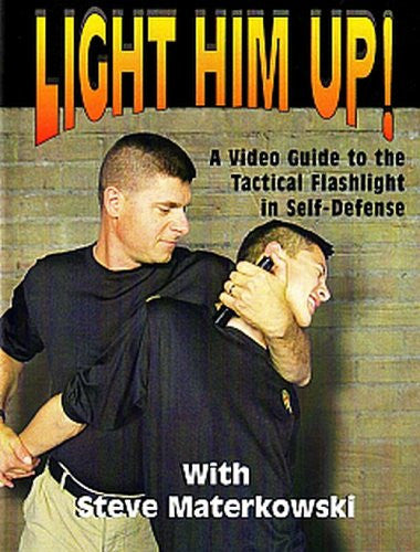 LIGHT HIM UP! A Video Guide to the Tactical Flashlight in Self-Defense