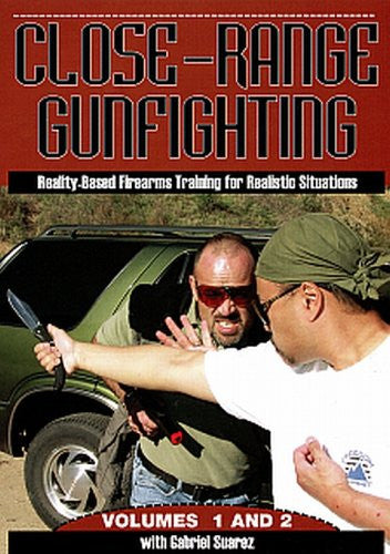 Close-Range Gunfighting:  Reality-Based Firearms Training for Realistic Situations