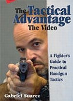 The Tactical Advantage: A Fighter's Guide to Practical Hangun Tactics