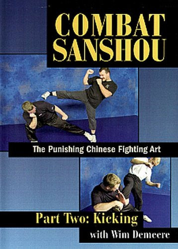 Combat Sanshou: The Punishing Chinese Fighting Art, Part 2: Kicking