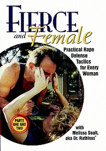 FIERCE AND FEMALE - Practical Rape Defense Tactics for Every Woman (2000)