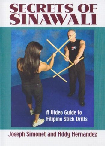 SECRETS OF SINAWALI - A Video Guide to Filipino Stick Drills