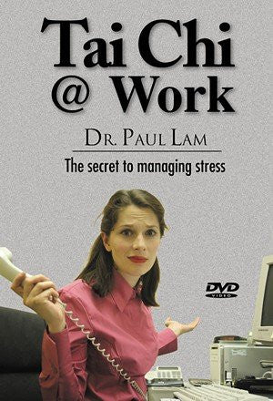 Tai Chi @ Work by Dr. Paul Lam