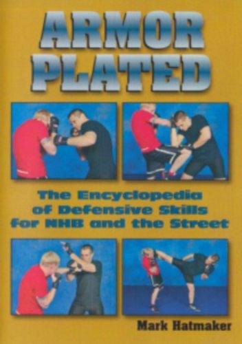 ARMOR PLATED - The Encyclopedia of Defensive Skills for NHB and the Street