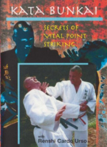 KATA BUNKAI - Secrets of Vital Point Striking