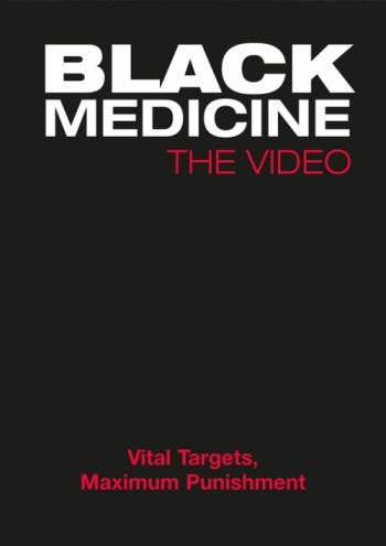 BLACK MEDICINE: THE VIDEO - Vital Targets, Maximum Punishment