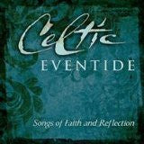Celtic Eventide - Songs of Faith and Reflection