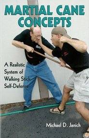MARTIAL CANE CONCEPTS - A Realistic System of Walking Stick Self Defense (2008)