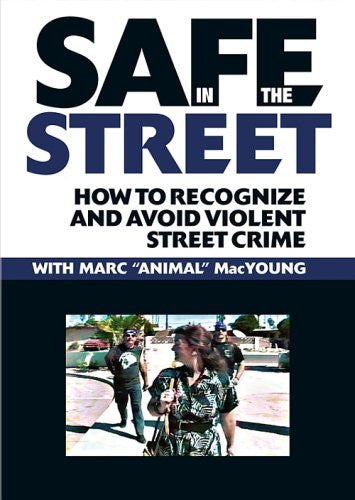 SAFE IN THE STREET - How to Recognize and Avoid Violent Street Crime
