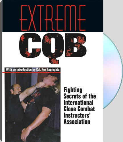 EXTREME CQB - Fighting Secrets Of The International Close Combat Instructors Association