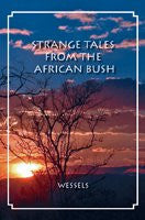 Strange Tales From The African Bush
