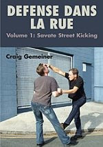DEFENSE DANS LA RUE, Vol. 1: Savate Street Kicking Vol. 1: Savate Street Kicking with Craig Gemeiner