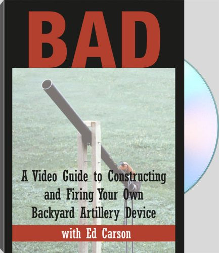 BAD - A Video Guide To Constructing And Firing Your Own Backyard Artillery Device