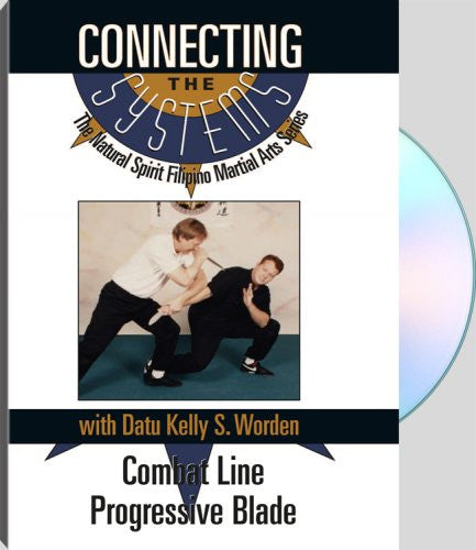 CONNECTING THE SYSTEMS - Combat Line Progressive Blade - with Kelly S. Worden