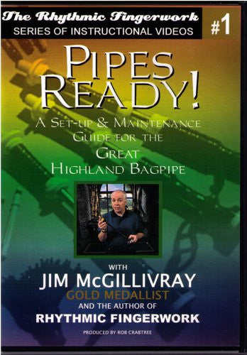 Pipes Ready! DVD Set-up & Maintenance Guide for the Great Highland Bagpipe
