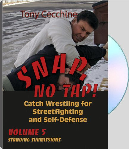 SNAP, NO TAP! - Volume Five: Standing Submissions - Catch Wrestling for Streetfighting and Self-Defense