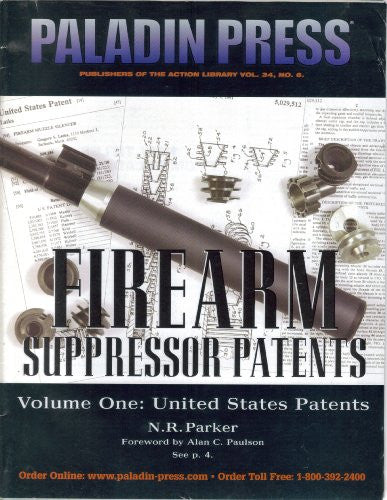 Firearm Suppressor Patents, Vol. 1: United States Patents