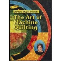 Barbara Shapel Presents the Art of Machine Quilting