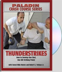 Thunderstrikes How to Develop One Shot, One Kill Striking Power with Sensei Mike Reeves and Robert G. Yetman Jr.